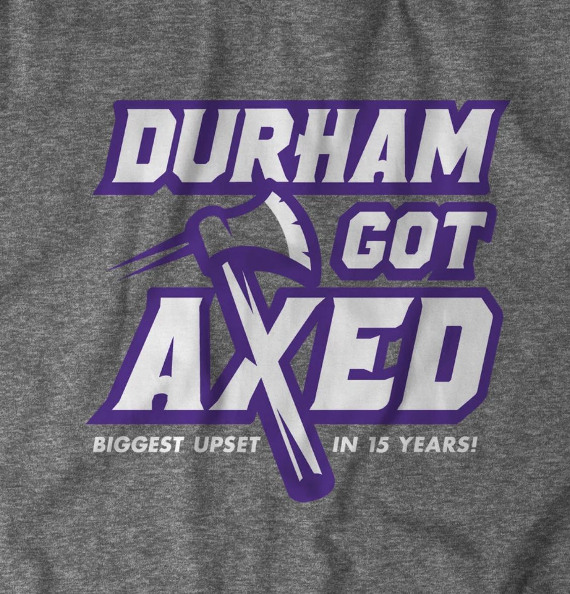 Durham Got Axed shirt