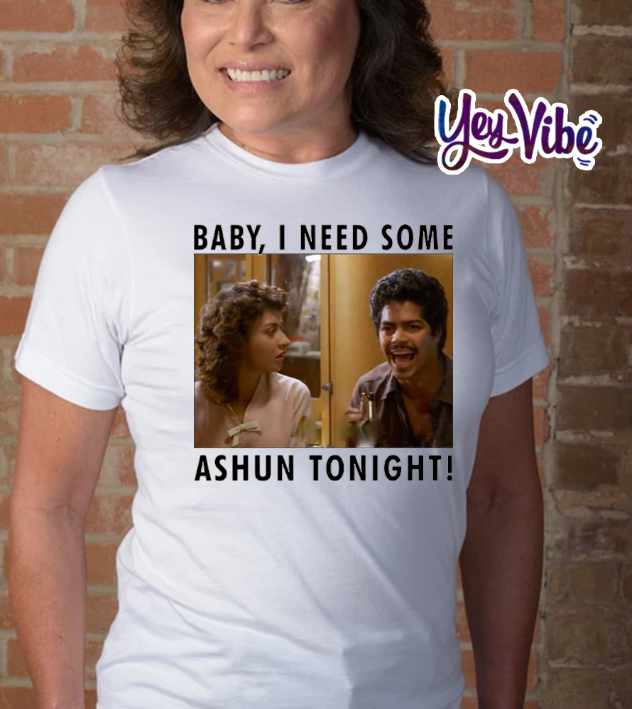 La Bamba Bob baby I need some ashun tonight t shirt