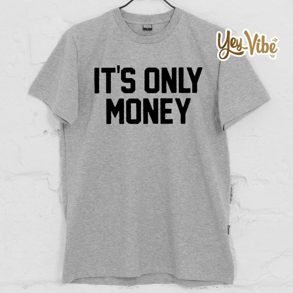 t's Only Money T Shirts