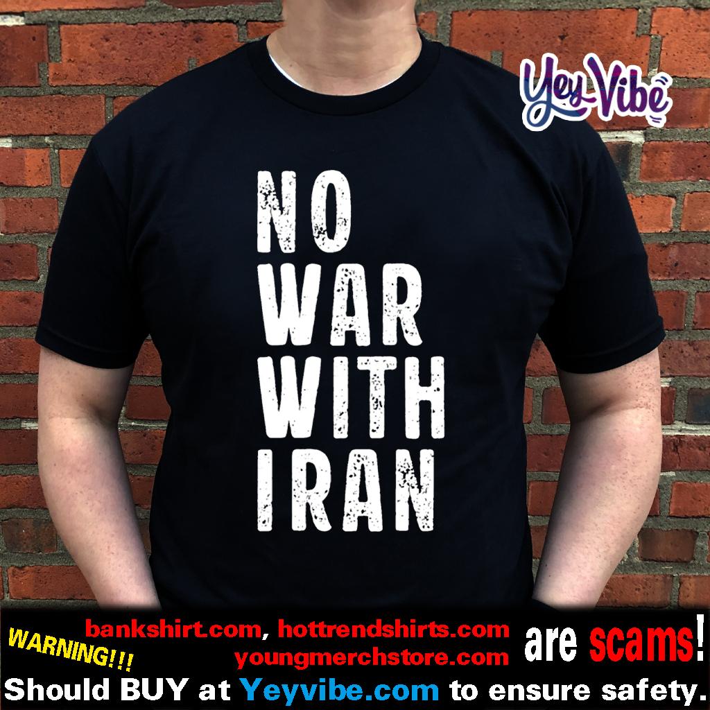 NoWarWithIran No War With Iran shirt