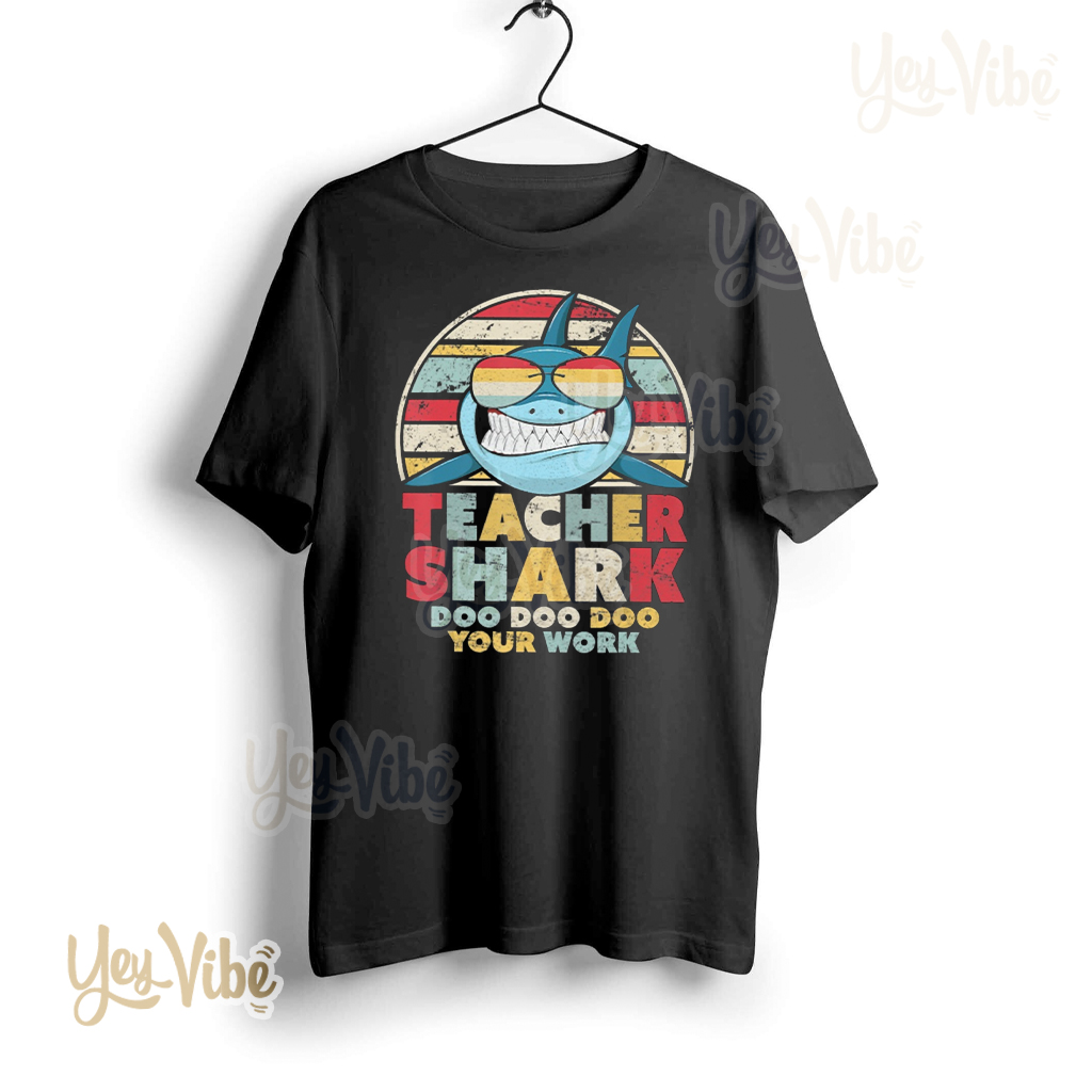 Teacher Shark Doo Doo Doo Your Work t shirt