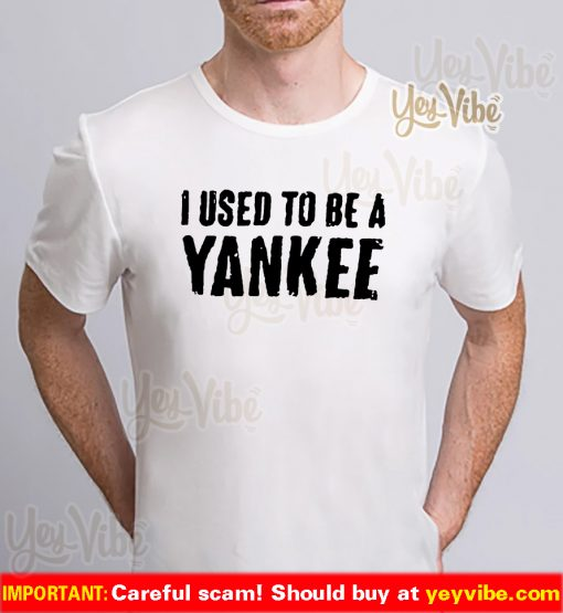 Cliff Bleszinski I Used To Be A Yankee Shirt