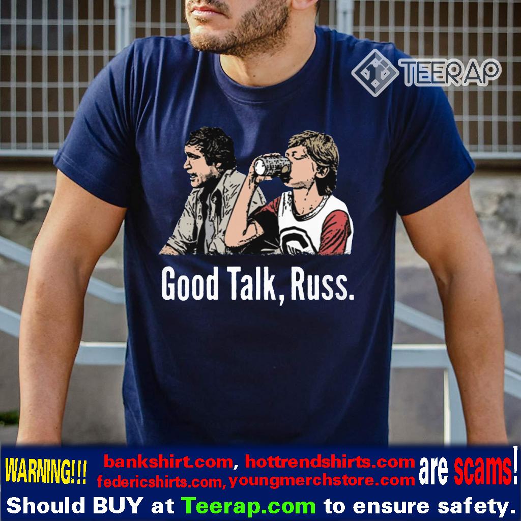Good Talk, Russ shirt