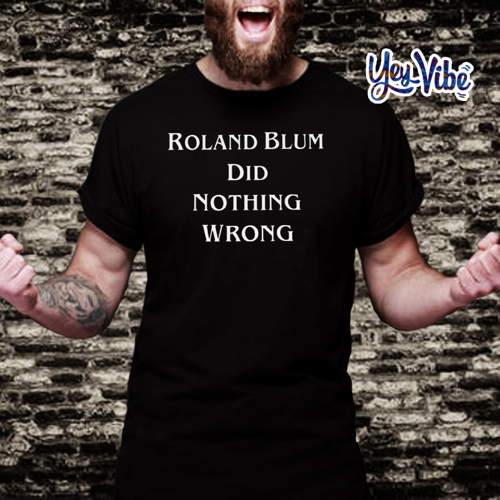Roland Blum DiD Nothing Wrong T-Shirt