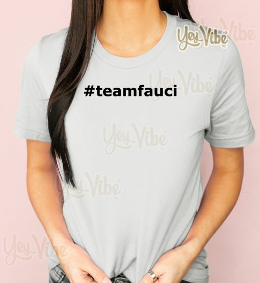 Doctor Fauci is the man and will always be funny meme T Shirt