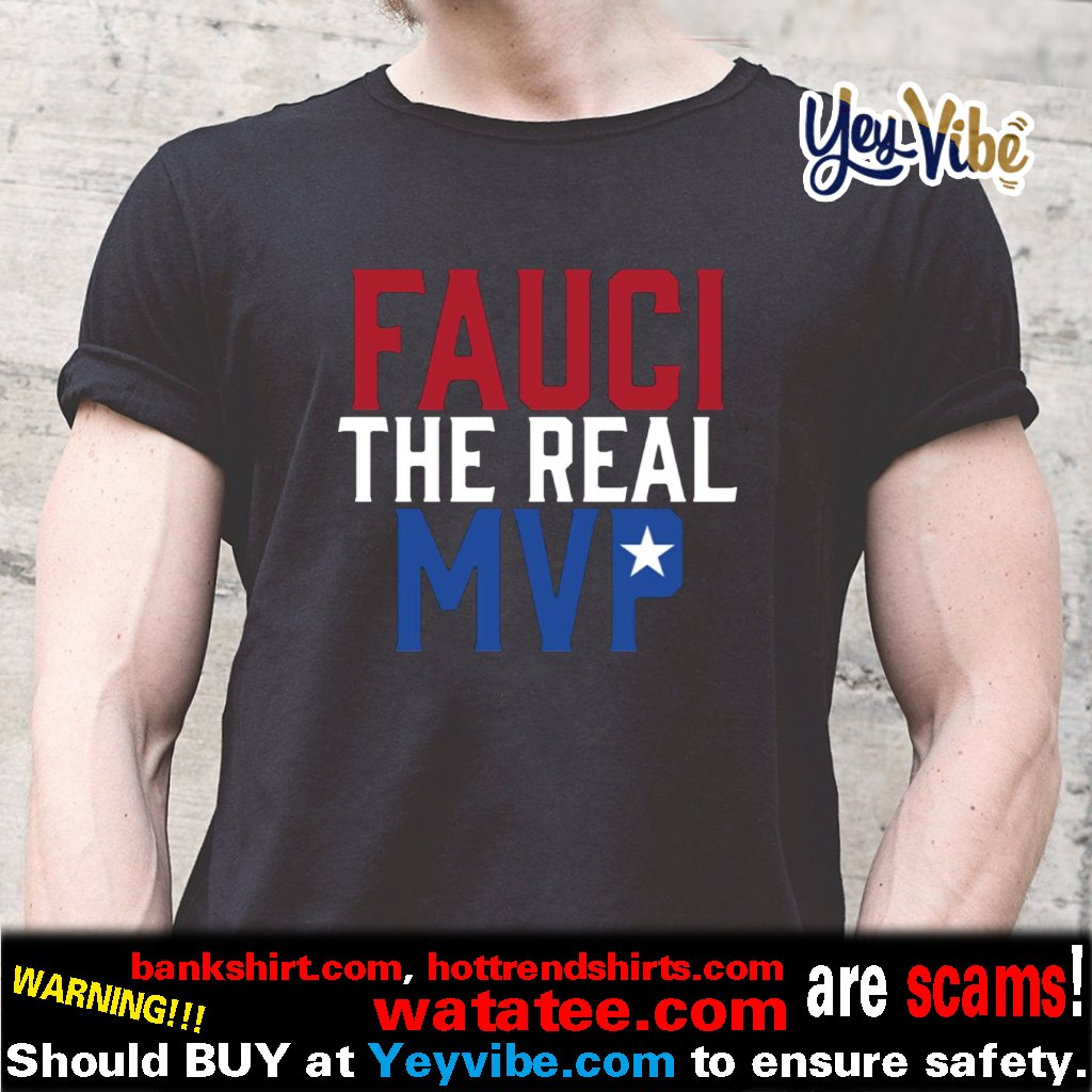 Fauci The Real MVP T Shirt