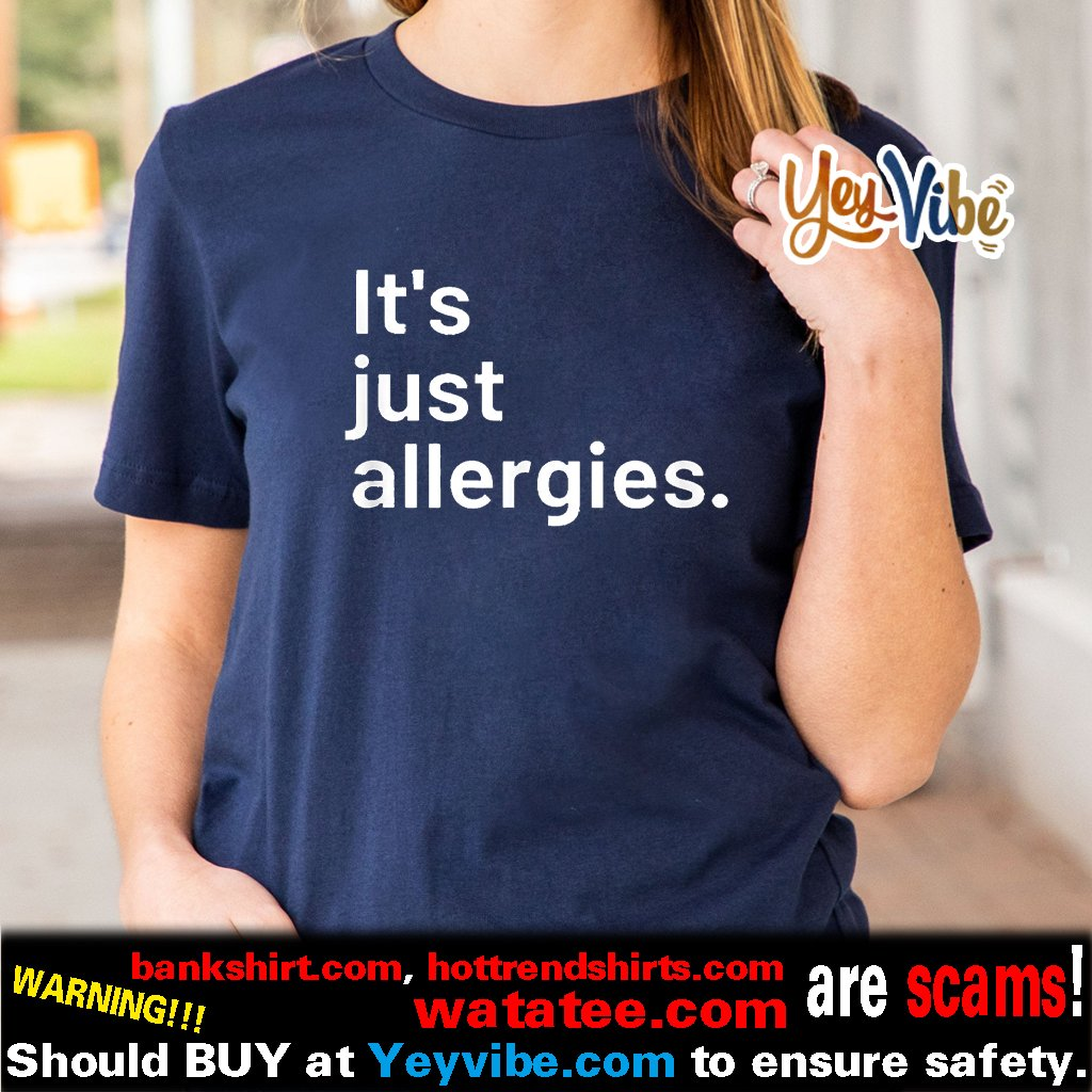 I'm Not Really Sick It's Just Allergies Shirt