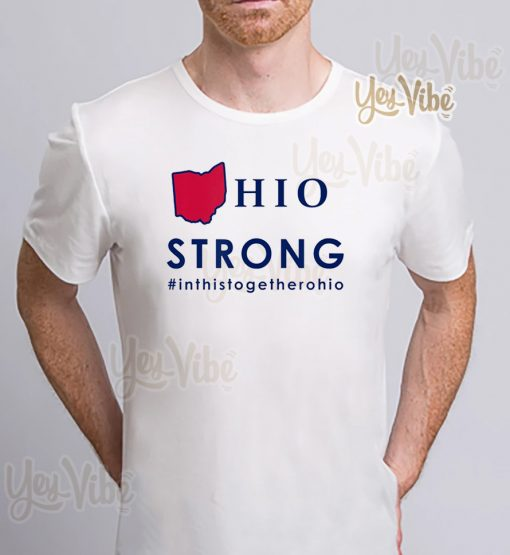 Ohio Strong In This Together T-Shirt