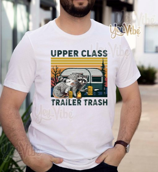 Raccoons and Opossums Upper class trailer trash t-shirts