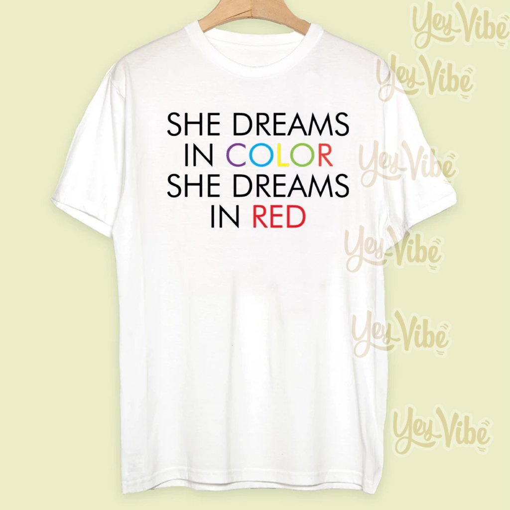 She dreams in color she dreams in red t shirt