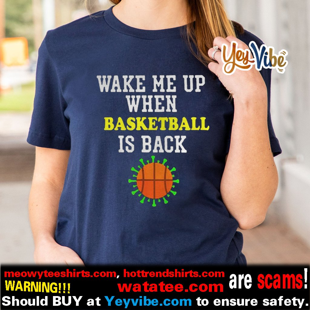 Wake Me Up When BASKETBALL is Back Social Distancing T Shirt