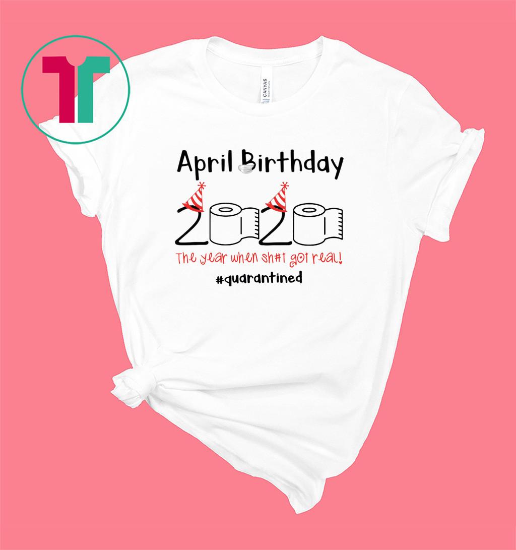 Toilet Paper 2020 April Birthday Quarantine T-Shirt