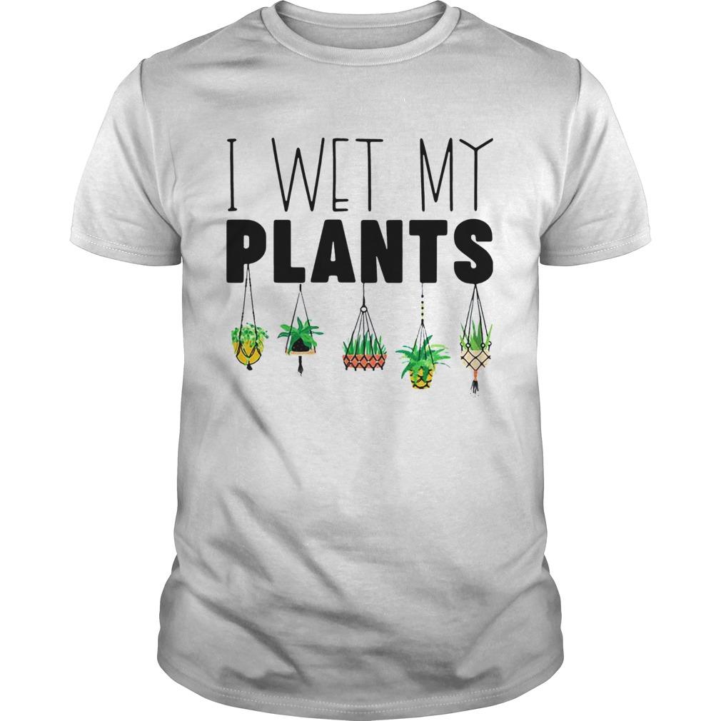I Wet My Plans Unisex
