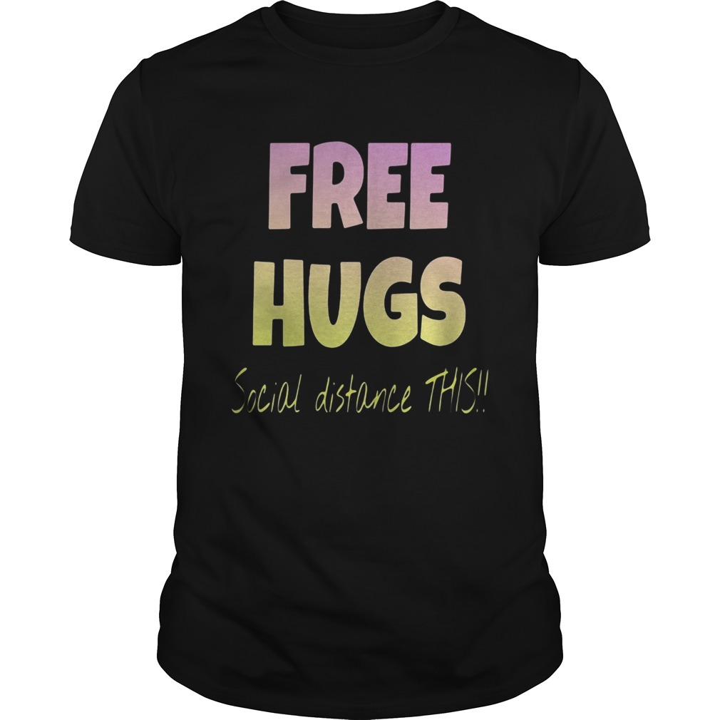 Free Hugs Social Distance This Unisex