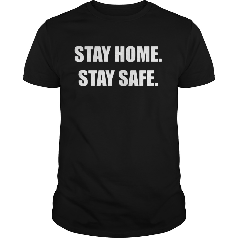Stay Home Stay Safe Unisex