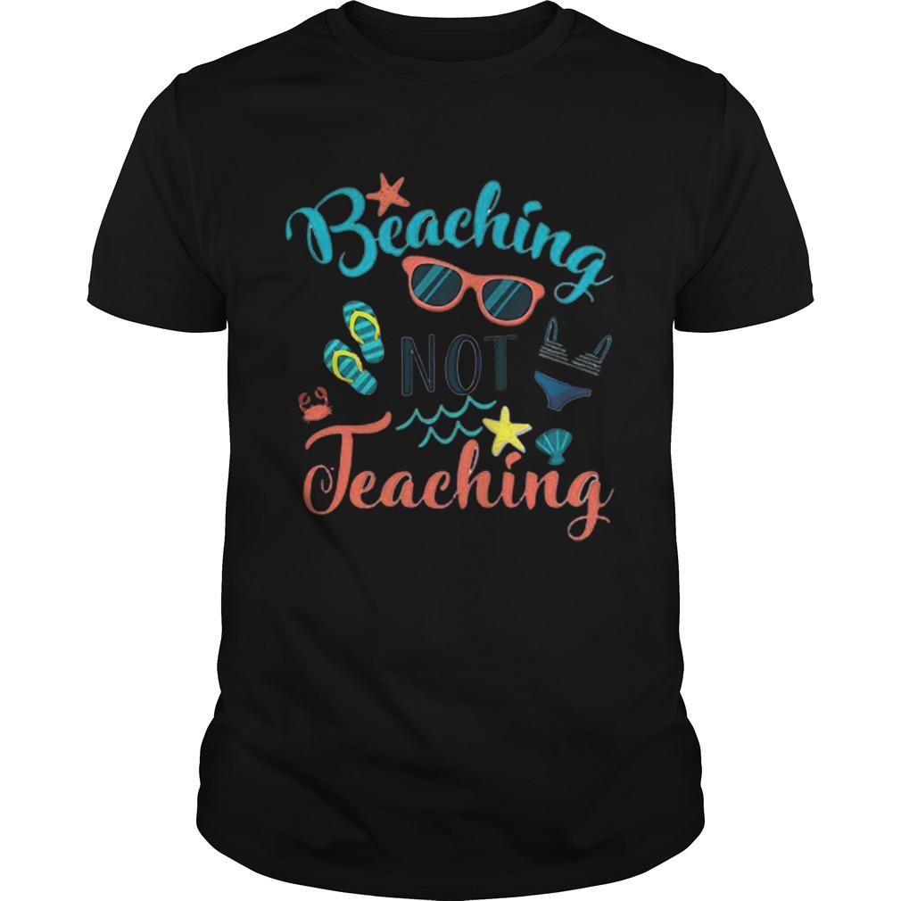 Beaching Not Teaching Funny Teacher Unisex
