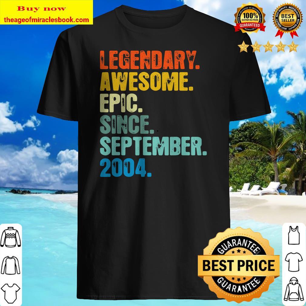 Legendary Since September 2004 T Shirt 16 Years Old Shirt