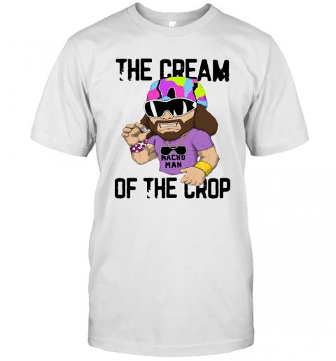 Macho Man The Cream Of The Crop T-Shirt Classic Men's T-shirt