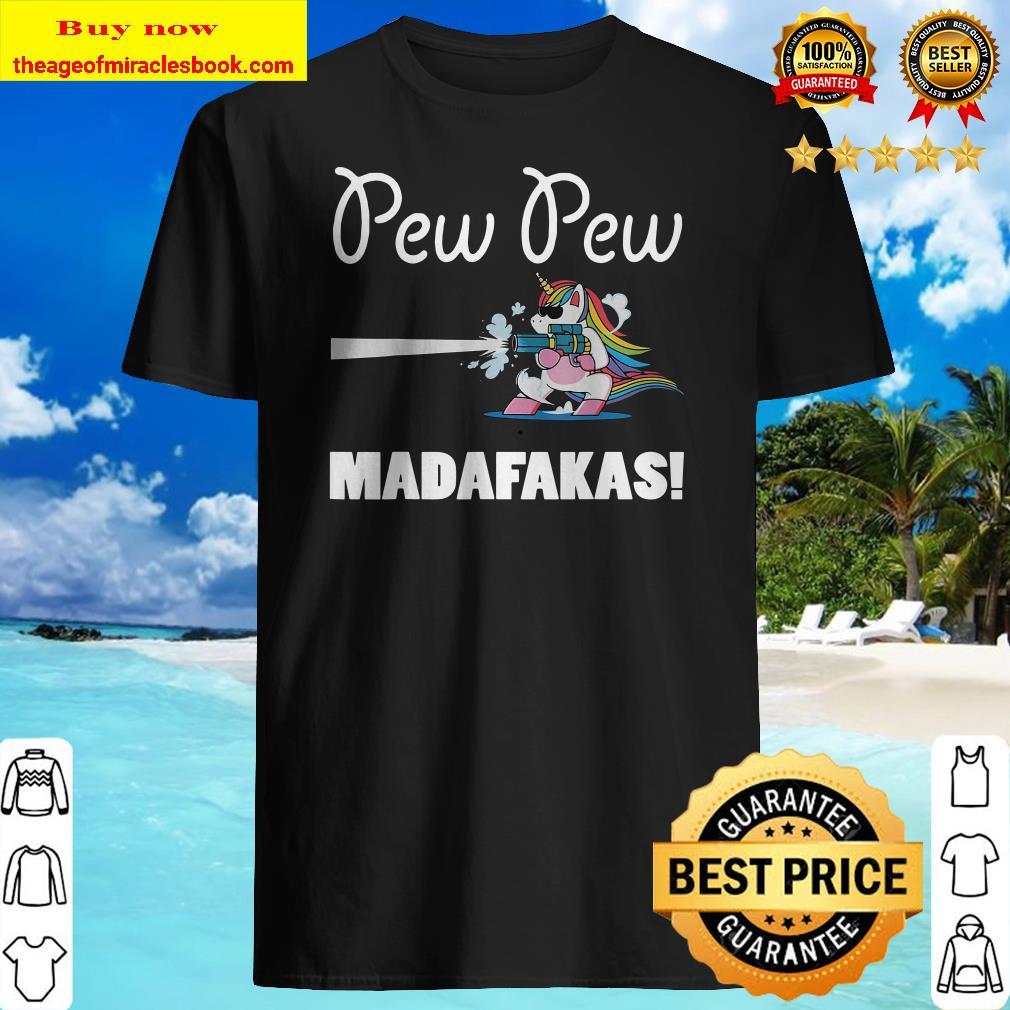 Pew Pew Madafakas Unicorn Shirt