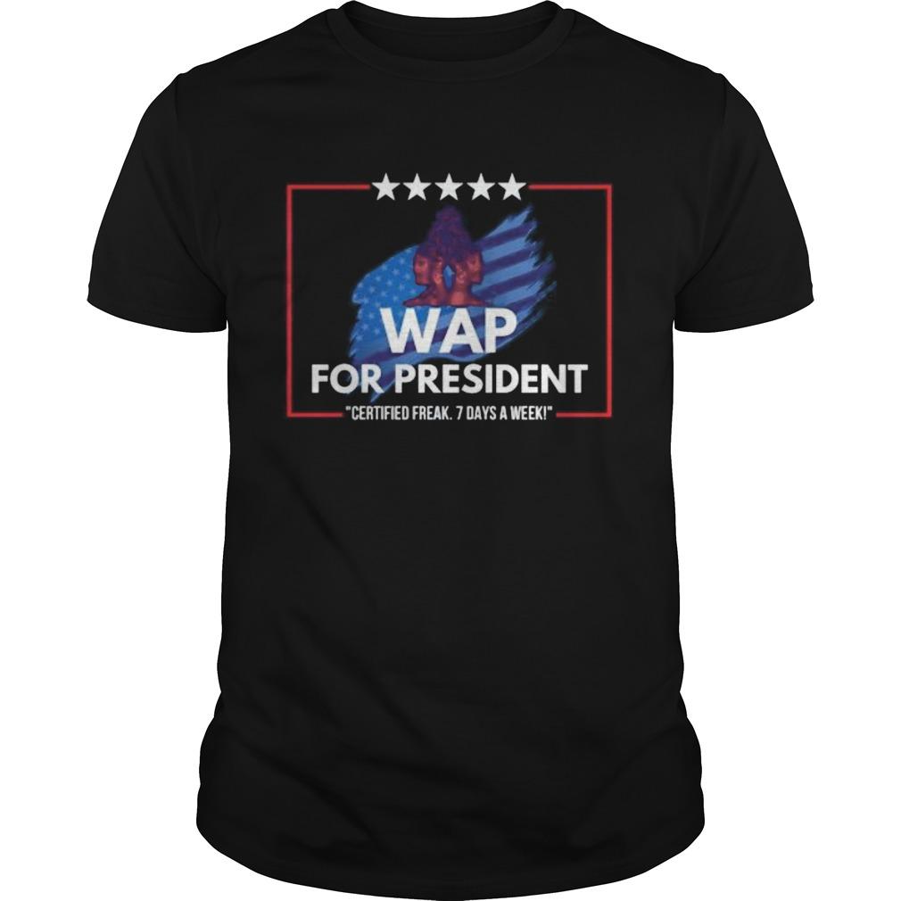 Wap for president certified 7 days a week Unisex