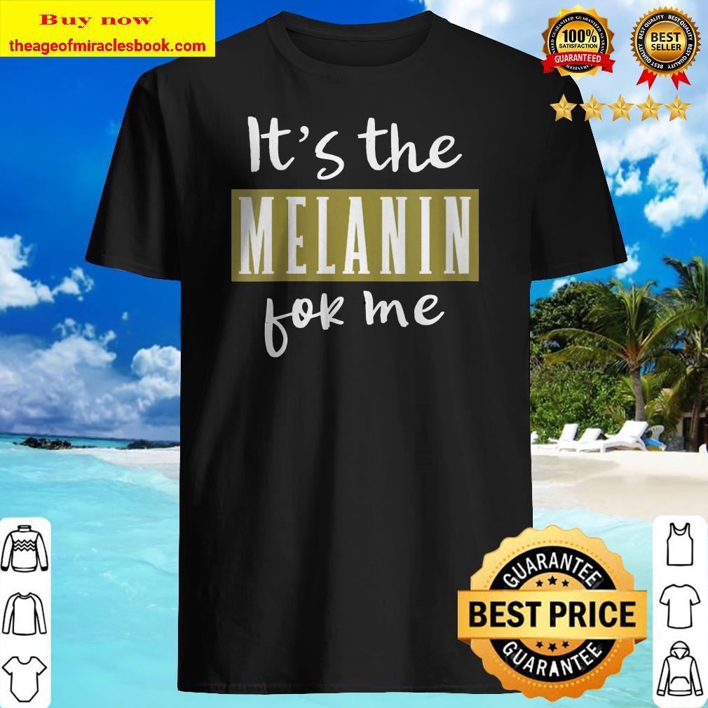 Womens It_s The Melanin For Me Melanated Black Pride History Gift V-Neck Shirt