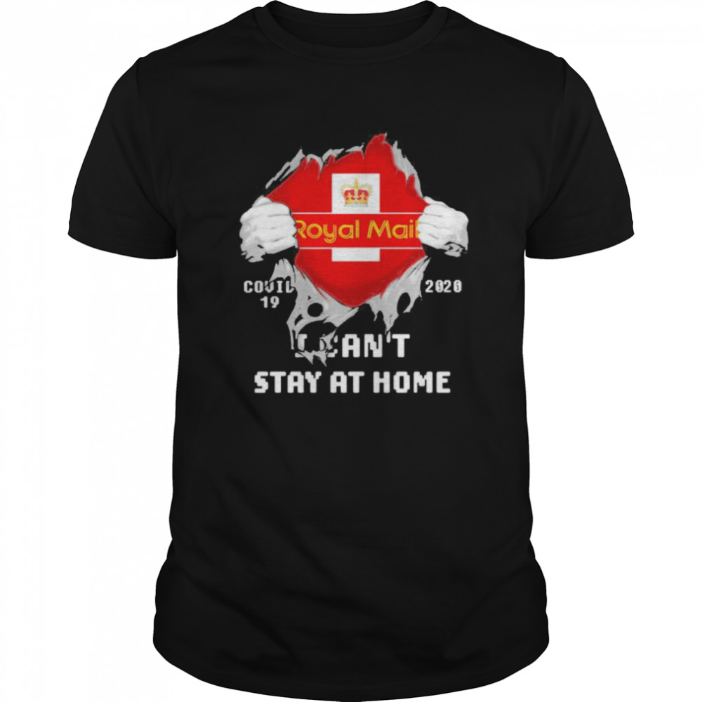 Blood inside royal mail i can't stay at home covid-19 2020 Classic Men's T-shirt