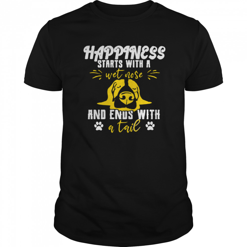 Happiness Starts With A Wet Nose And Ends With A Tail Classic Men's T-shirt