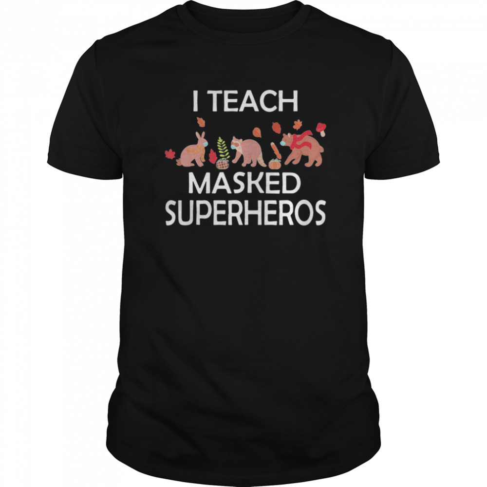 I Teach Masked Superheroes Funny Pumpkin Animals Lovers Classic Men's T-shirt
