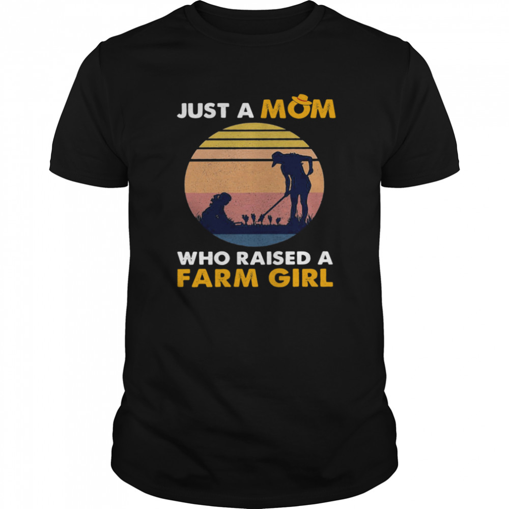 Just A Mom Who Raised A Farm Girl Vintage Classic Men's T-shirt