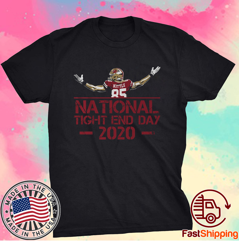 National Tight End Day 2020 Shirt George Kittle Licensed