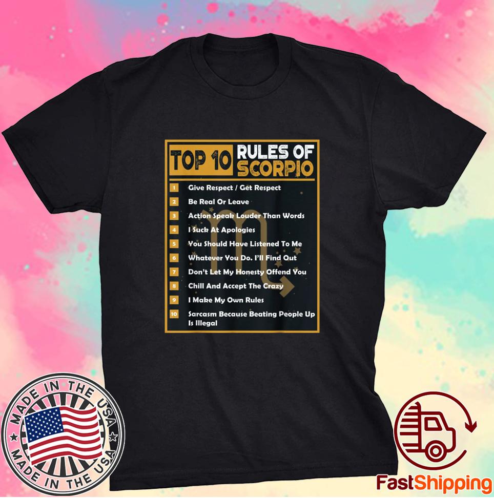 Top 10 Rules Of Scorpio Birthday Shirt