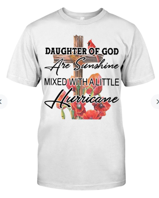 Daughter of God are sunshine mixed with a little Classic Shirt