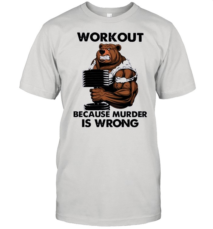 Bear workout because murder Is wrong shirt Classic Men's T-shirt