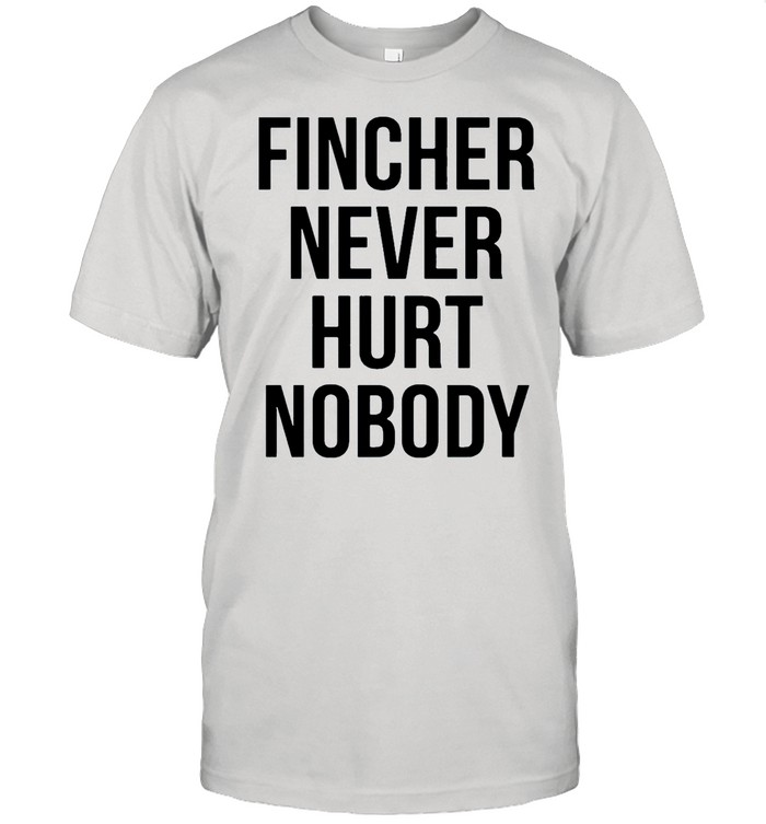 Fincher never hurt nobody shirt Classic Men's T-shirt