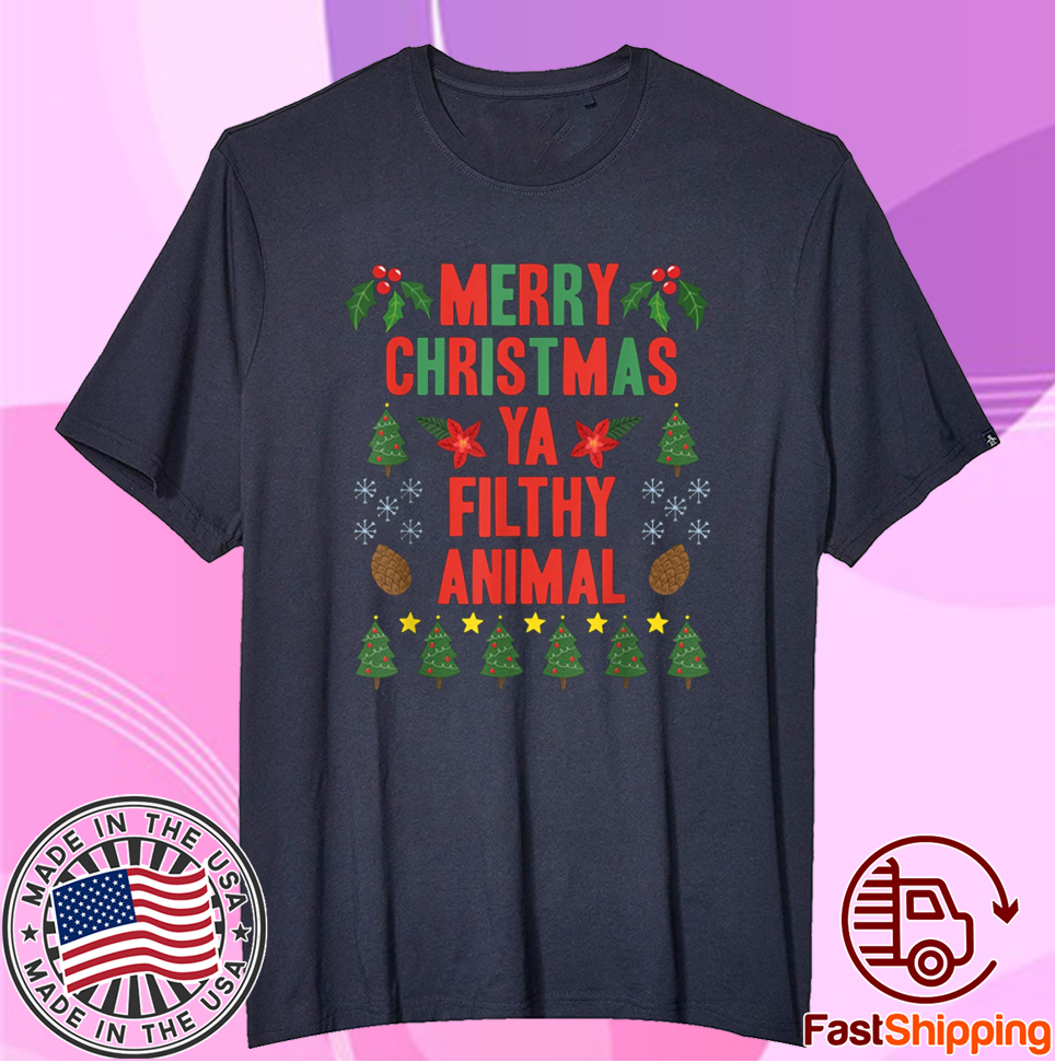 Merry Christmas Ya Filthy Animals Christmas 2020 Tee Shirt