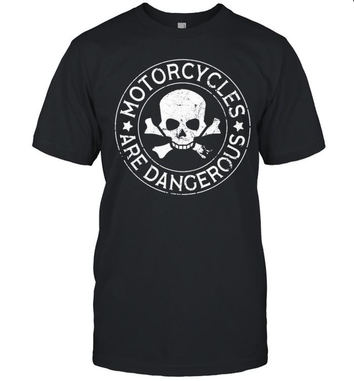 Motorcycles Are Dangerous Funny Ironic Motorbike shirt Classic Men's T-shirt