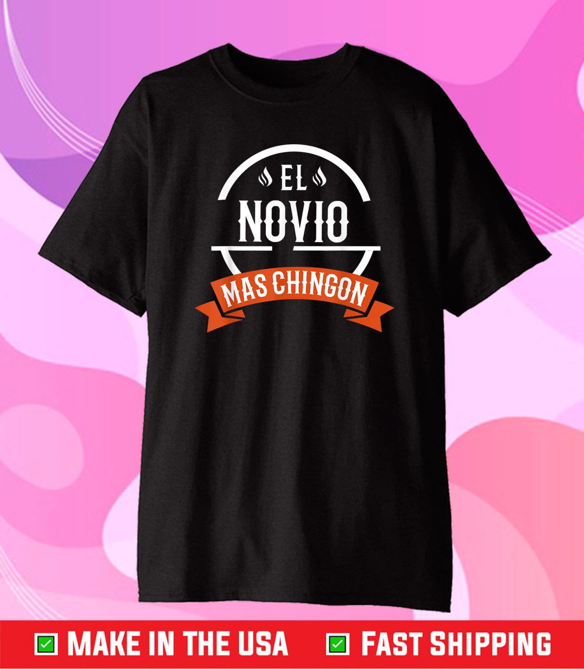 El Novio Mas Chingon Boyfriend Spanish Gift T-Shirt