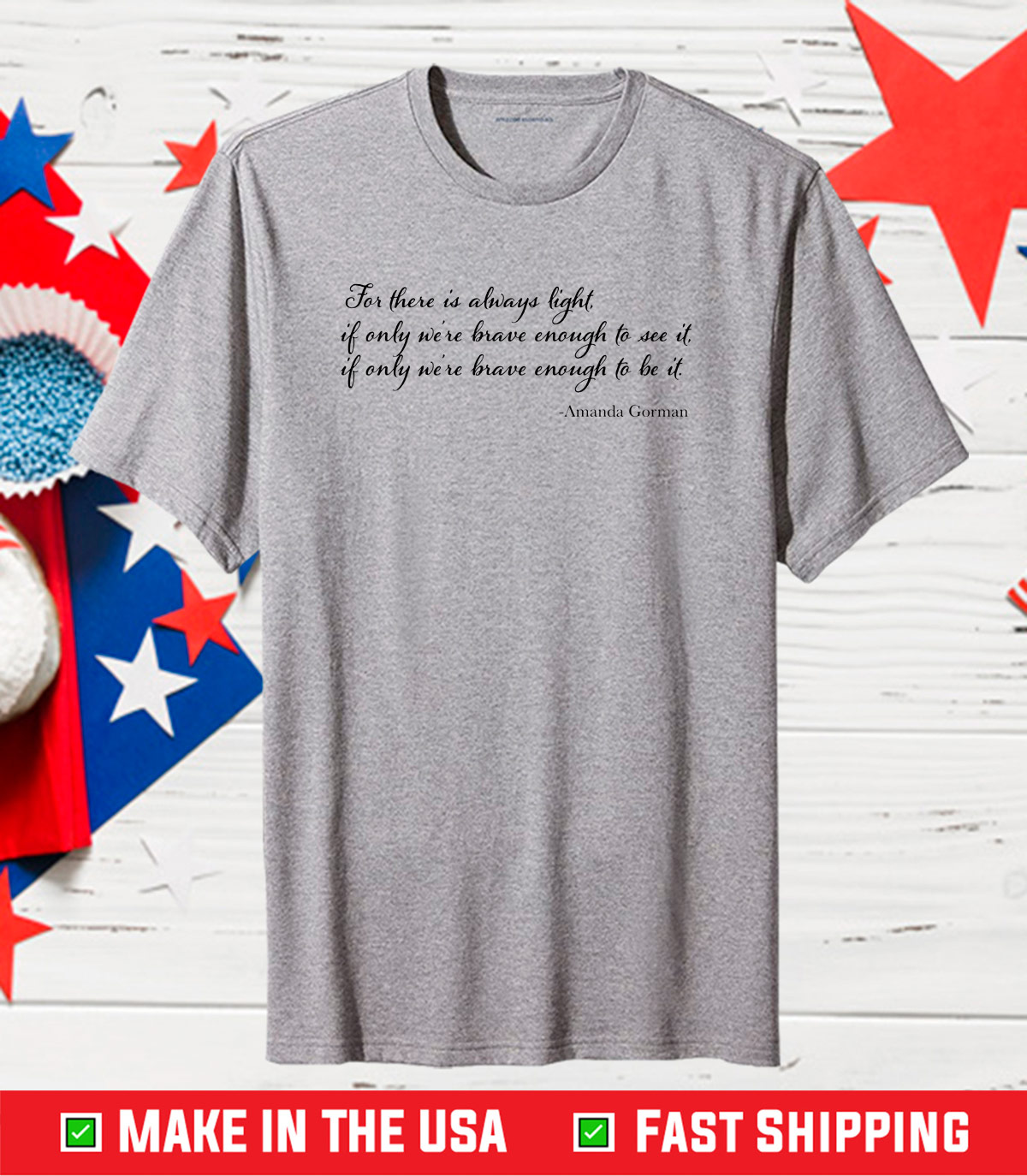 For there is always light shirt, Brave Enough shirt, Inauguration Classic T-Shirt