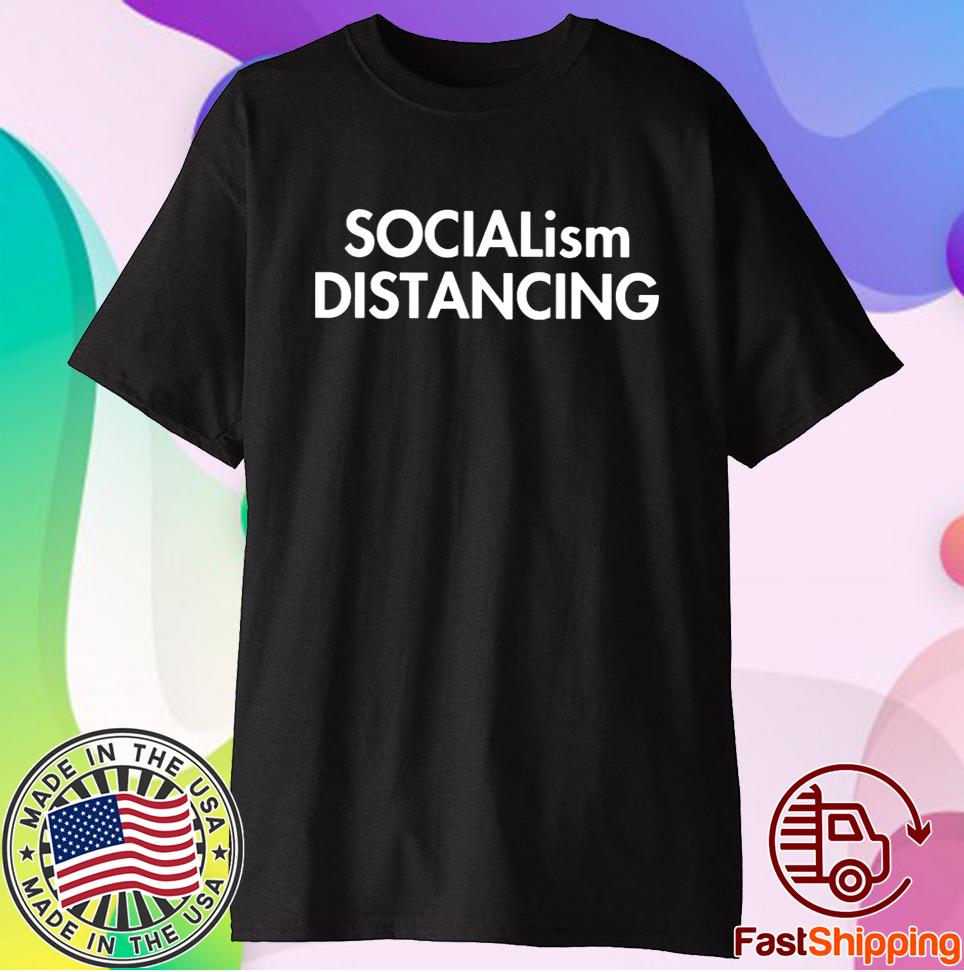 Socialism Distancing 2020 Shirts