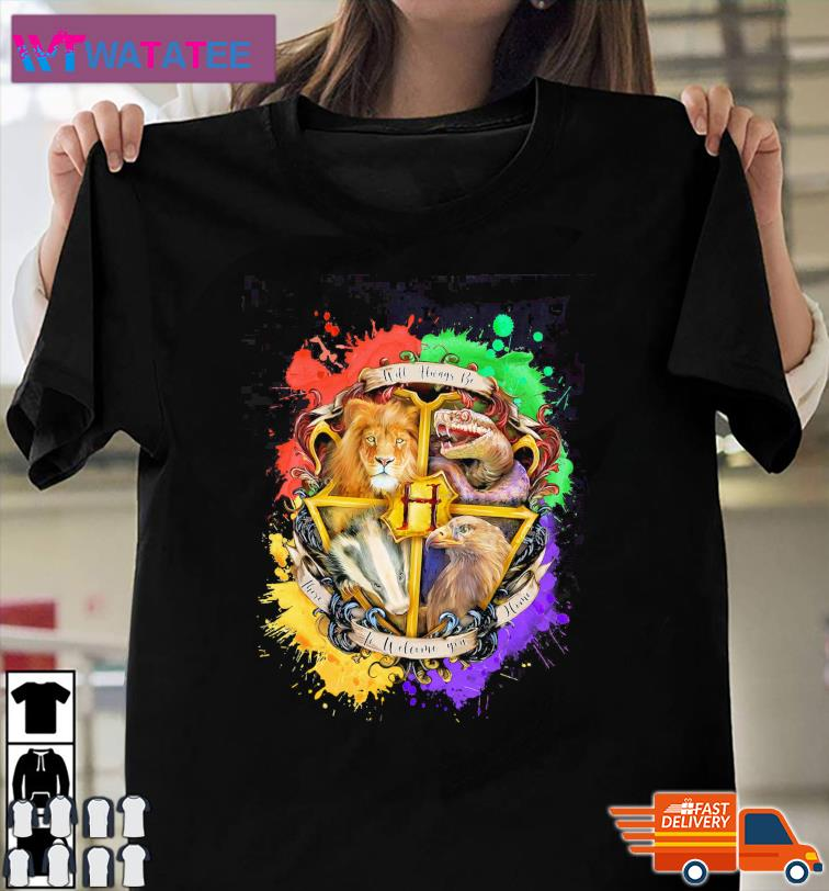 Gryffindor Hufflepuff Slytherin And Ravenclaw Will Always Be There To Welcome You Home Shirt