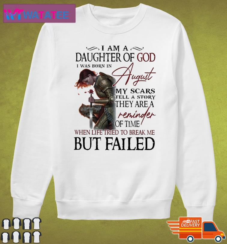 Official Guerreras De Dios I Am A Daughter Of God I Was Born In August My Scars Tell A Story Of Time Shirt Sweater